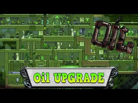 Oxygen Not Included : OIL UPGRADE #16