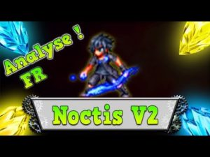 ffbe noctis update analyse review brave exvius classement