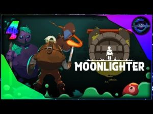 Episode 4 du Let's play sur Moonlighter !