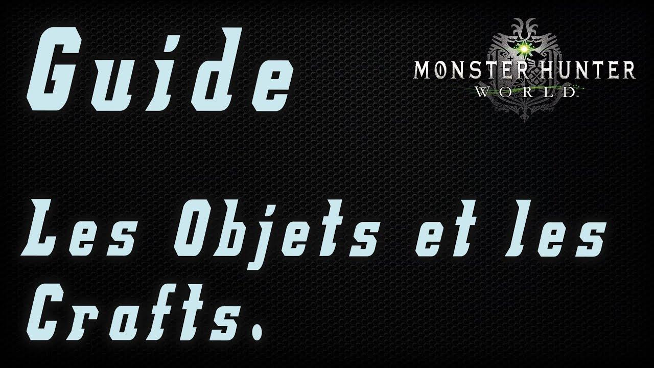 Guide – Les Objets et Craft # Guide & Astuce Monster Hunter World [FR] #2