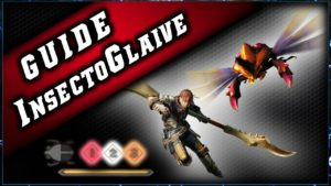 Guide Insectoglaive & Combo de MH world