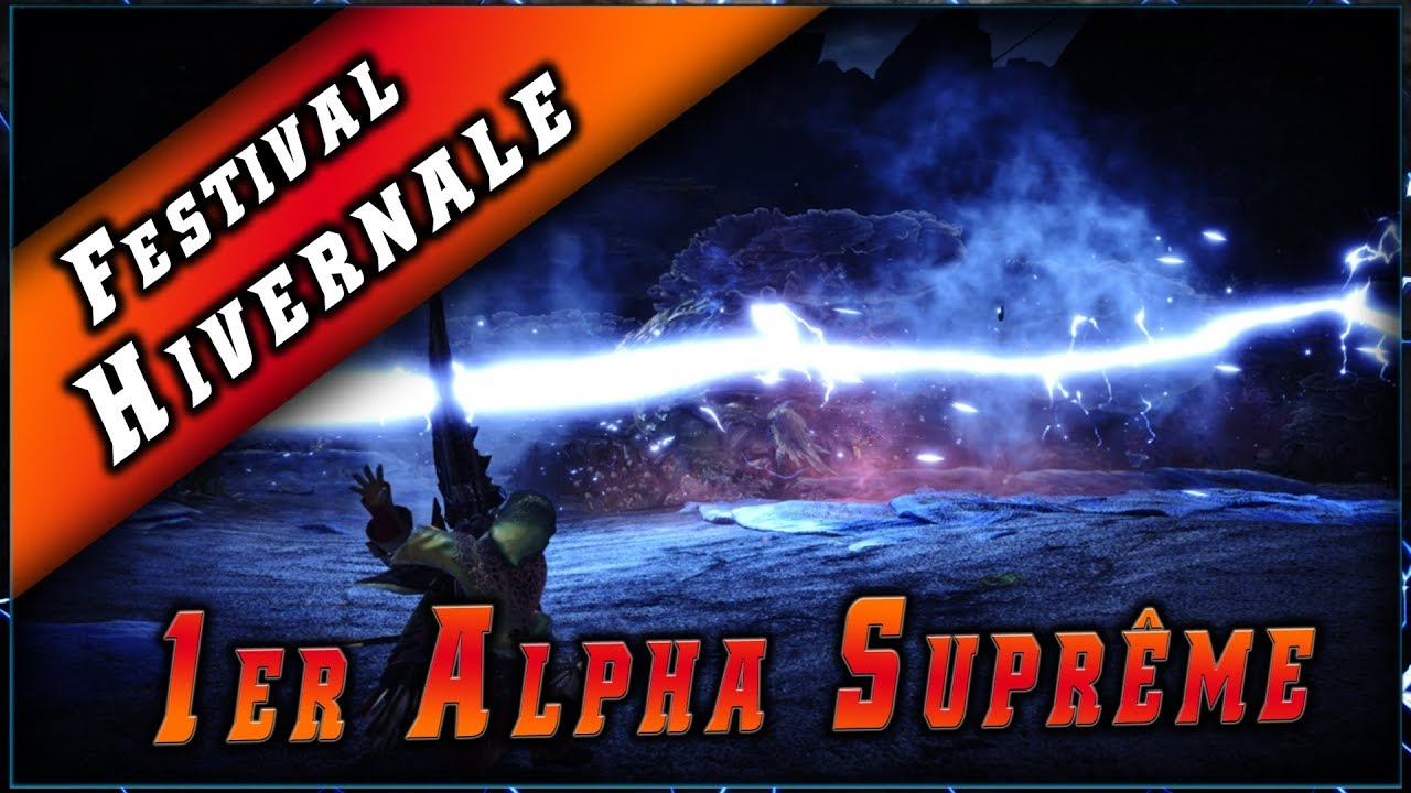 1er Alpha Suprême • Festival d'Hiver ► Monster Hunter World PC