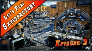 Episode 3 du Let's play sur Satisfactory !