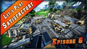 Episode 6 du Let's play sur Satisfactory !