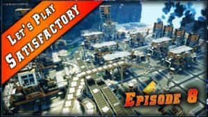 Episode 8 du Let's play sur Satisfactory !