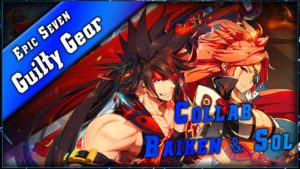 Epic Seven • Analyse Baiken & Sol - Collab Guilty Gear ► [ Epic7 FR ]