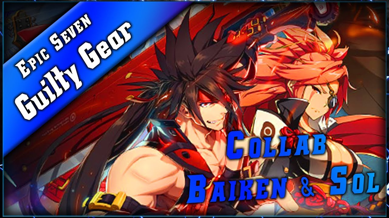 Epic Seven • Analyse Baiken & Sol – Collab Guilty Gear  ► [ Epic7 FR ]