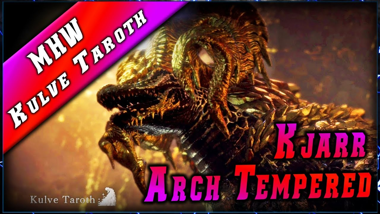 MHW • Kulve ARCH TEMPERED & Armes Kjarr ► Monster Hunter World Gameplay
