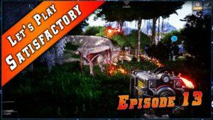 Satisfactory • Arme à Distance et Gros Monstre ! ► Let's Play & Guide #13