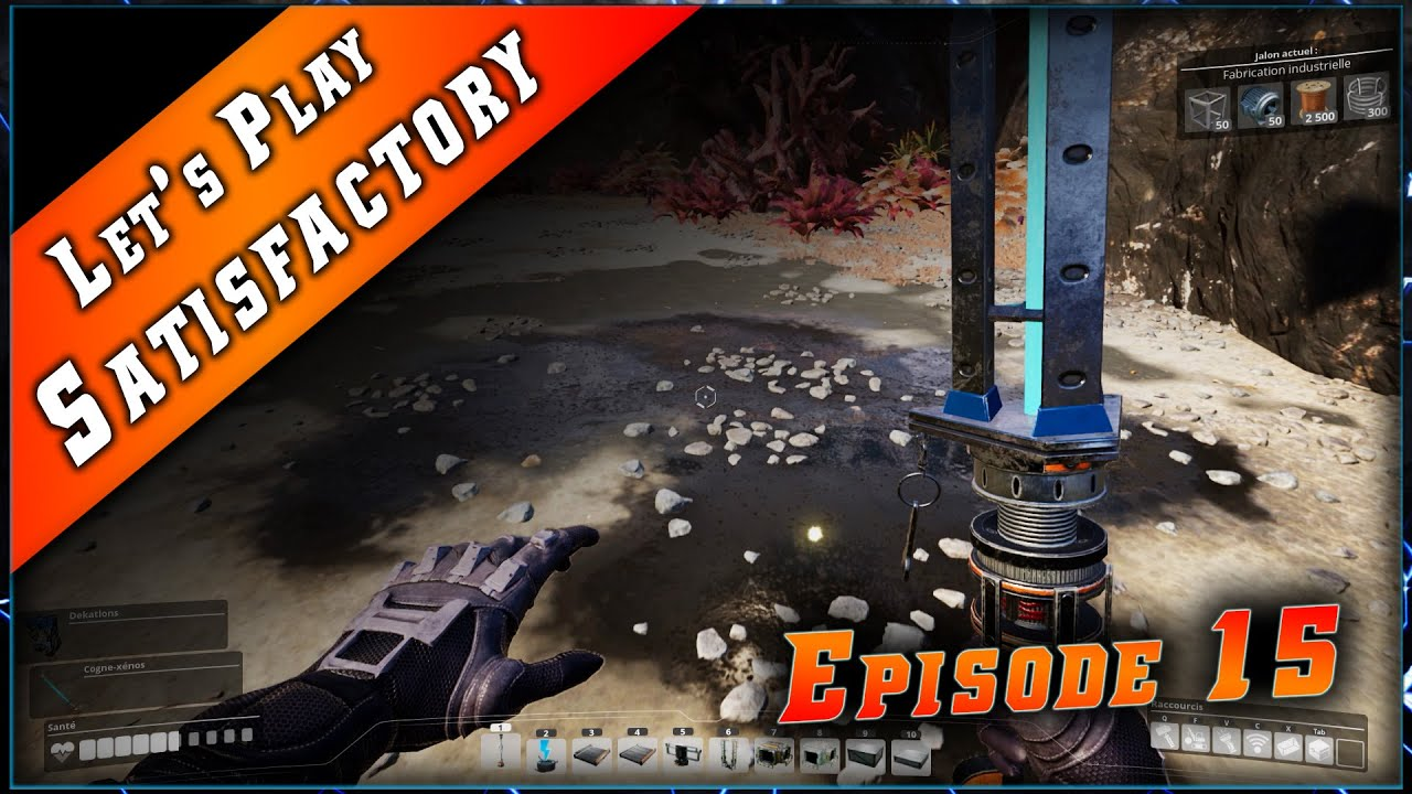 Satisfactory • Le Pétrole !!! ► Let's Play & Guide #15
