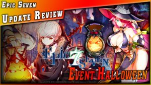 Epic 7 • Analyse Serila 4★ & Event Halloween & Update Review