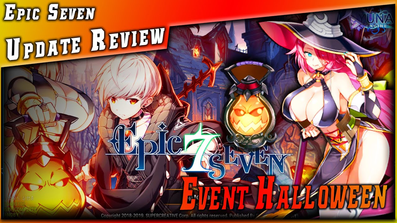 Epic 7 • Analyse Serila 4★ & Event Halloween & Update Review ►【Epic Seven】