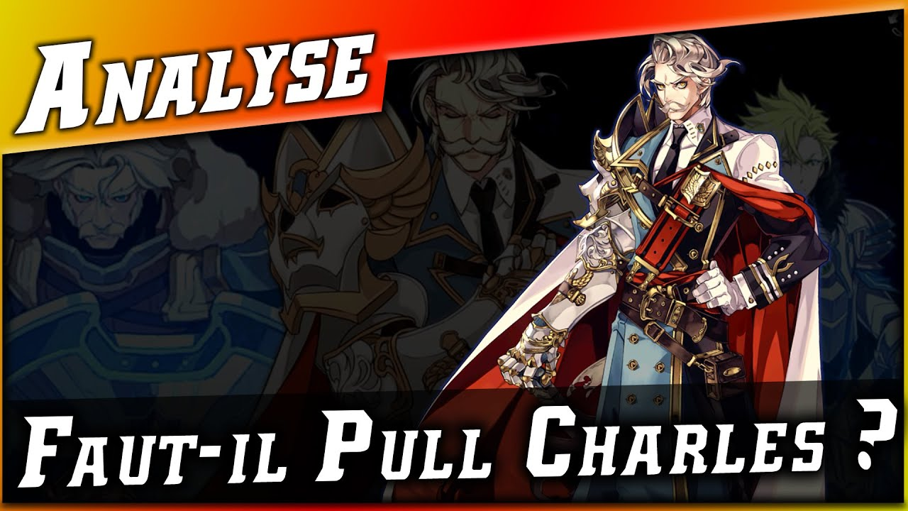 Epic 7 • Faut-il Pull Charles ? Analyse ►【Epic Seven】