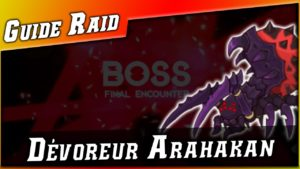 Guides • Dévoreur Arahakan - Boss Raid Azmakalis Normal